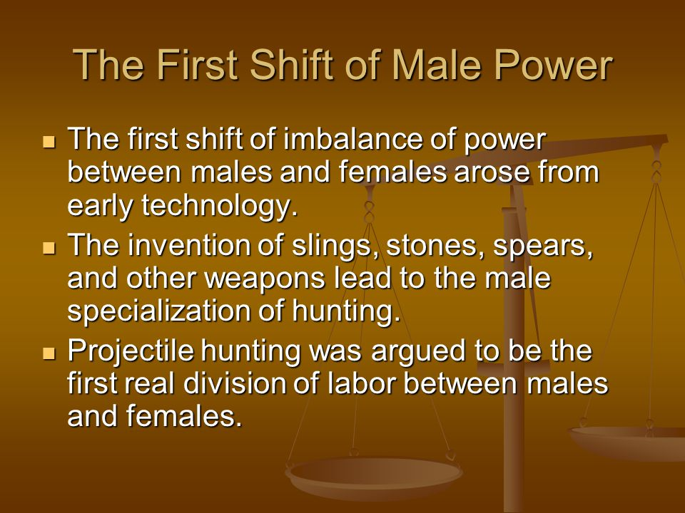 The First Shift of Male Power