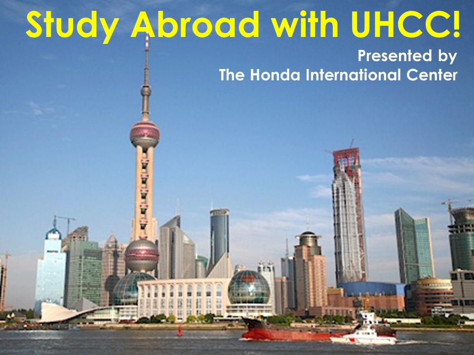 Study Abroad with UHCC! Presented by The Honda International Center
