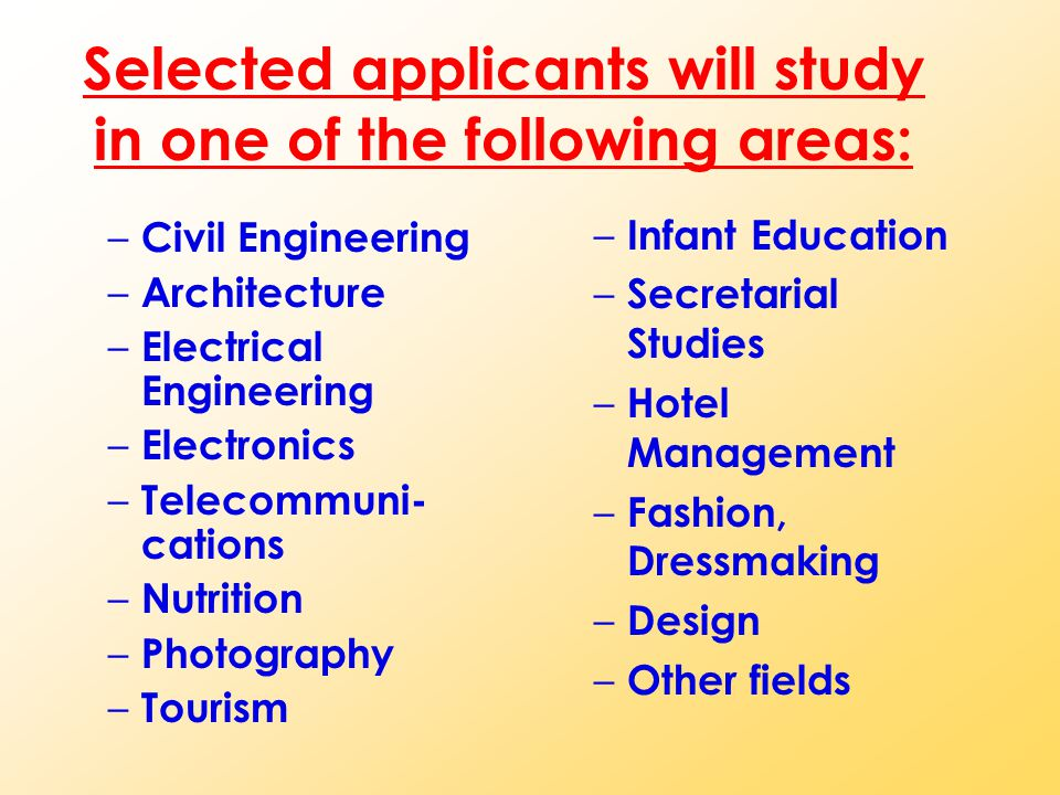 Selected applicants will study in one of the following areas:
