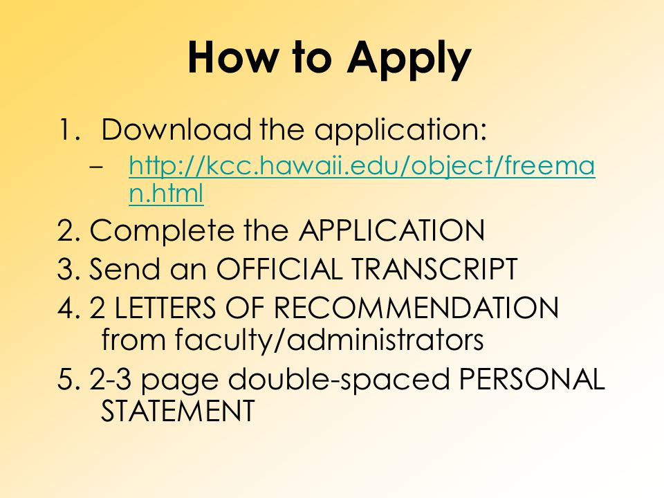 How to Apply Download the application: 2. Complete the APPLICATION
