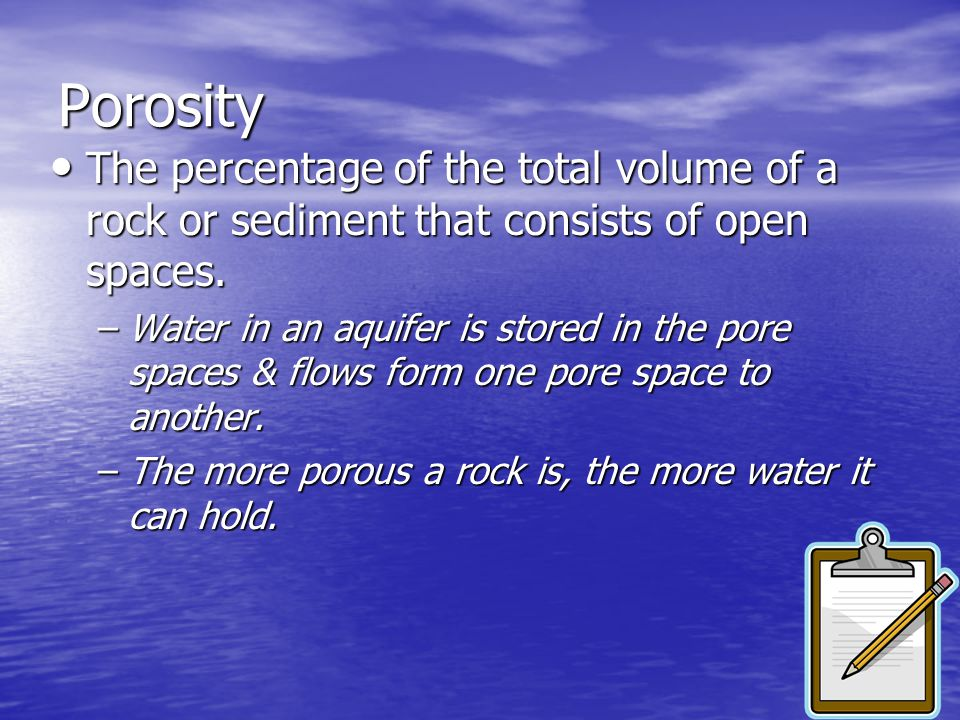 Porosity The percentage of the total volume of a rock or sediment that consists of open spaces.