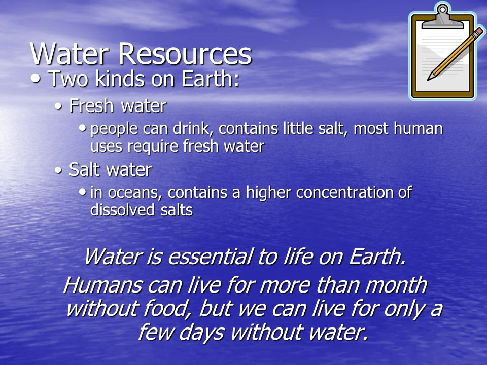 Water is essential to life on Earth.