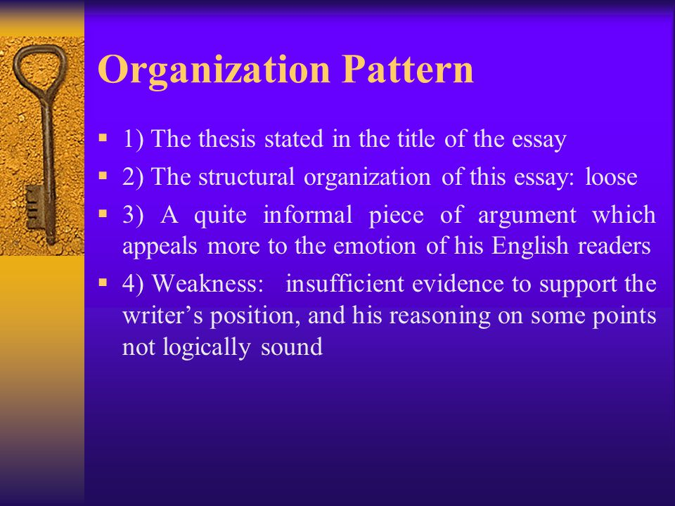 Organization Pattern 1) The thesis stated in the title of the essay