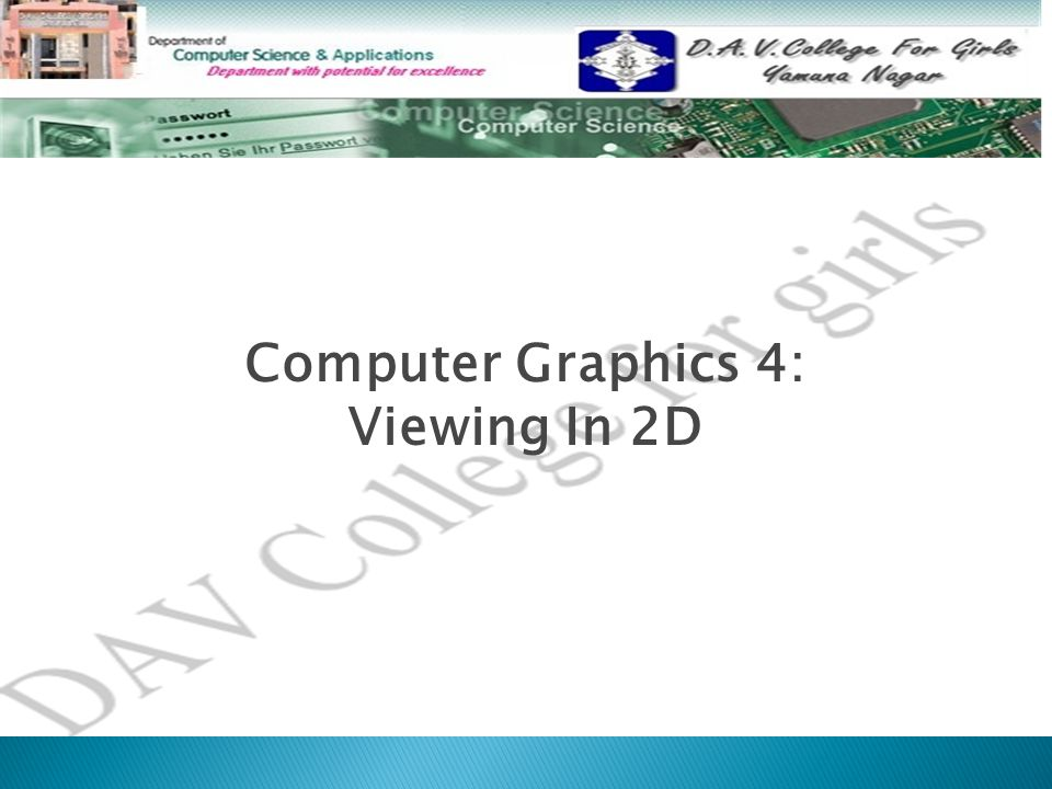Computer Graphics 4: Viewing In 2D