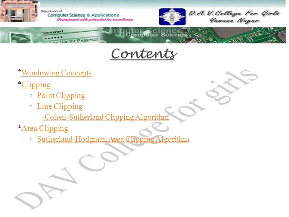 Contents *Windowing Concepts *Clipping Point Clipping Line Clipping