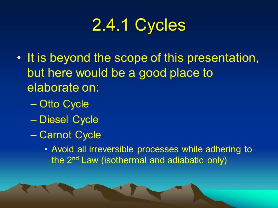 2.4.1 Cycles It is beyond the scope of this presentation, but here would be a good place to elaborate on: