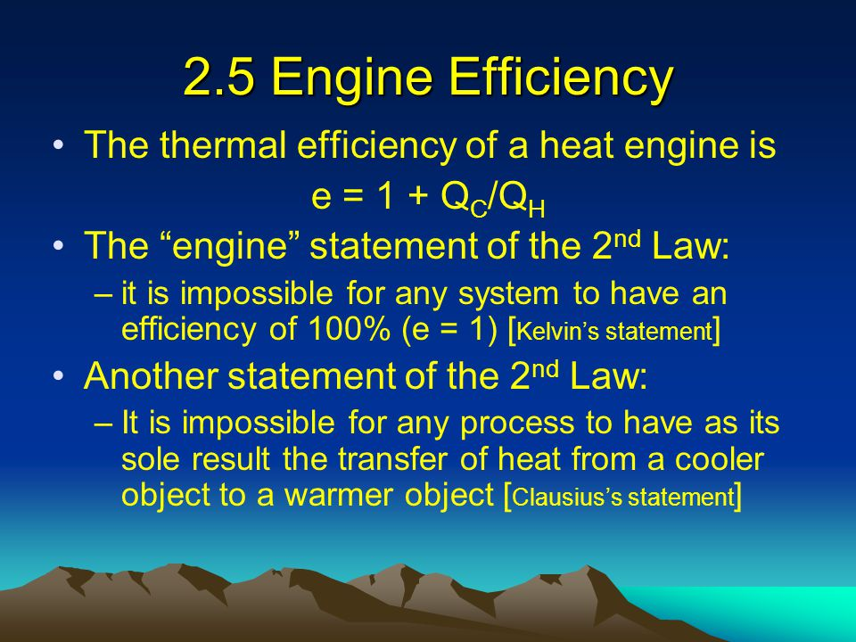 2.5 Engine Efficiency The thermal efficiency of a heat engine is