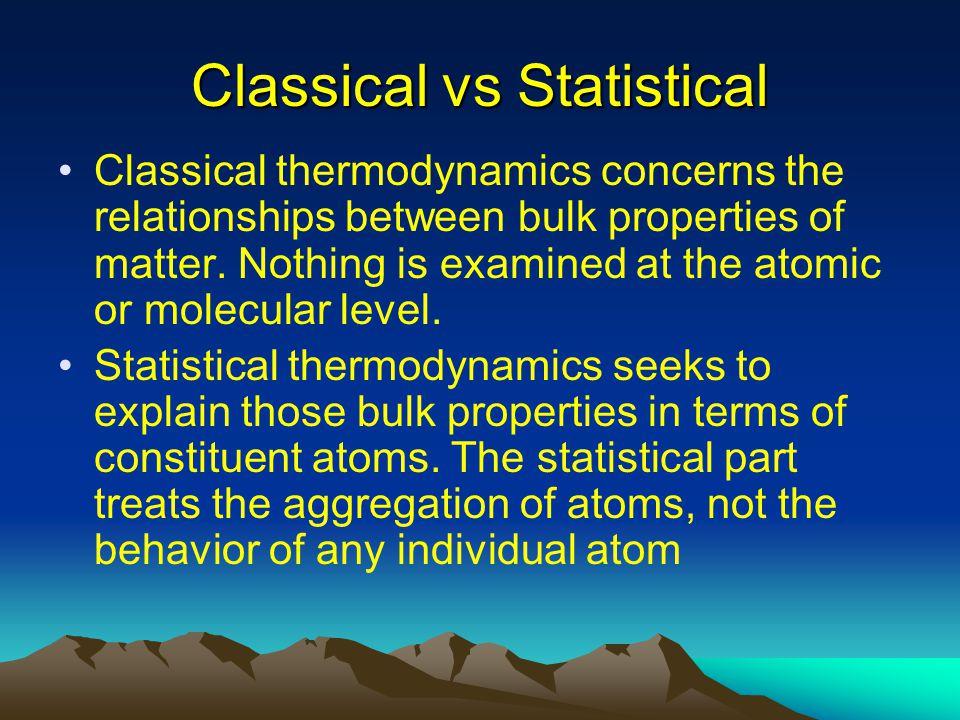 Classical vs Statistical
