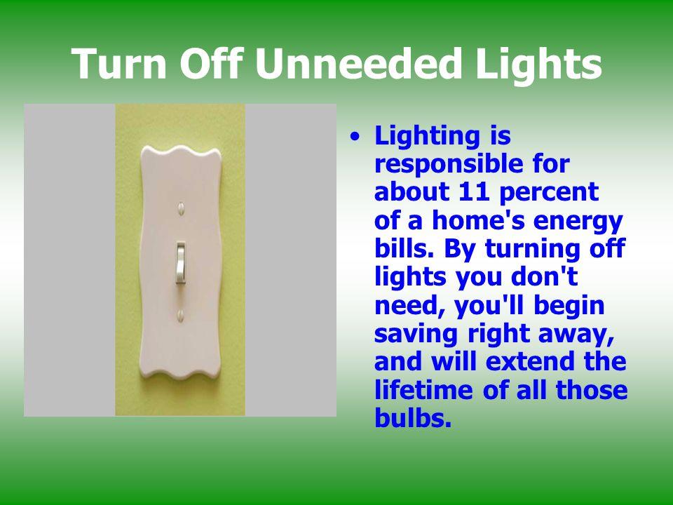 Turn Off Unneeded Lights