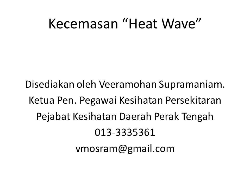 Kecemasan Heat Wave Disediakan oleh Veeramohan Supramaniam.