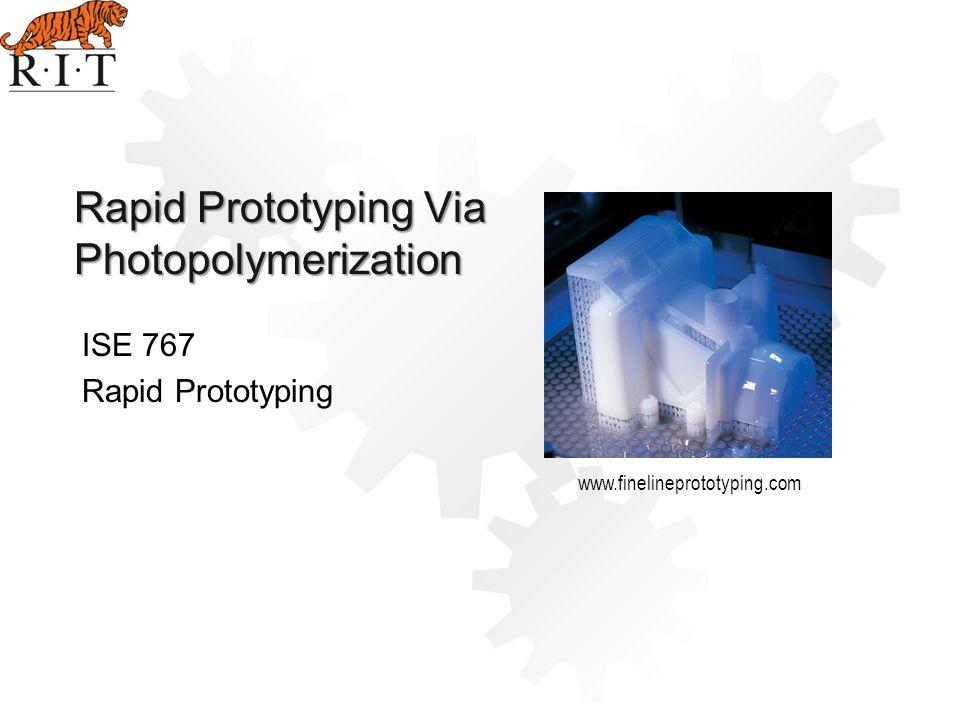 Rapid Prototyping Via Photopolymerization