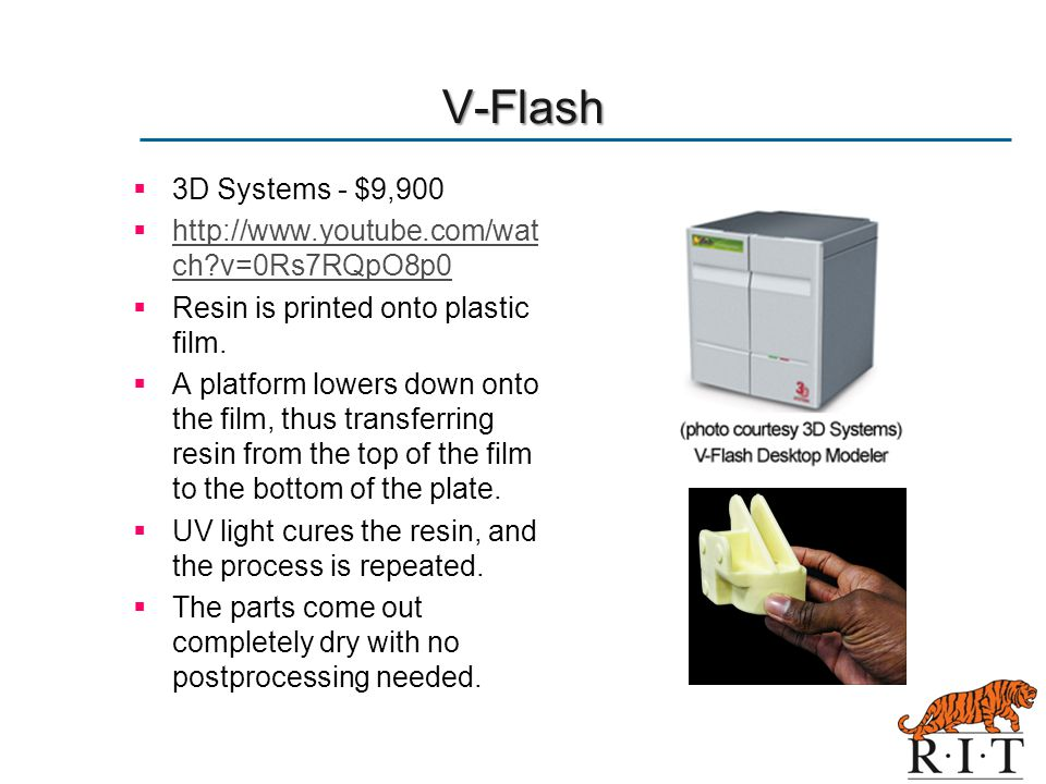 V-Flash 3D Systems - $9,900 http://www.youtube.com/watch v=0Rs7RQpO8p0