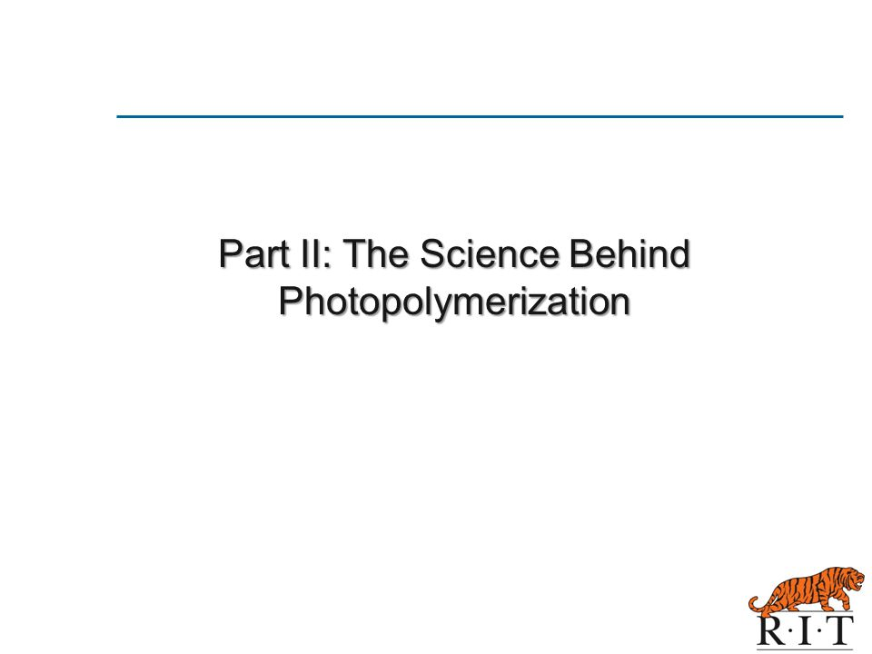 Part II: The Science Behind Photopolymerization