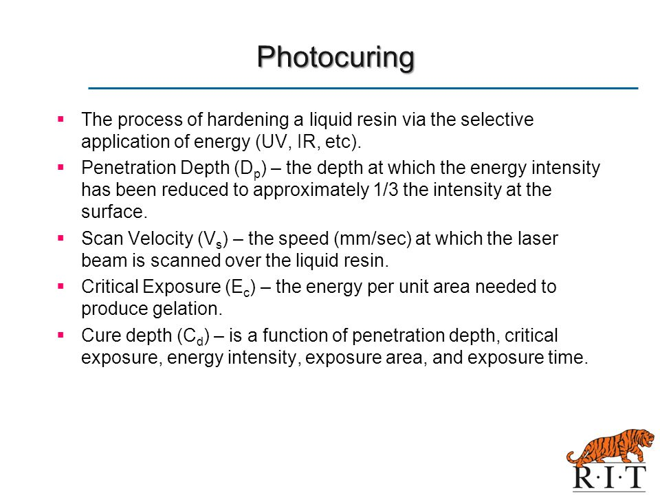 Photocuring The process of hardening a liquid resin via the selective application of energy (UV, IR, etc).