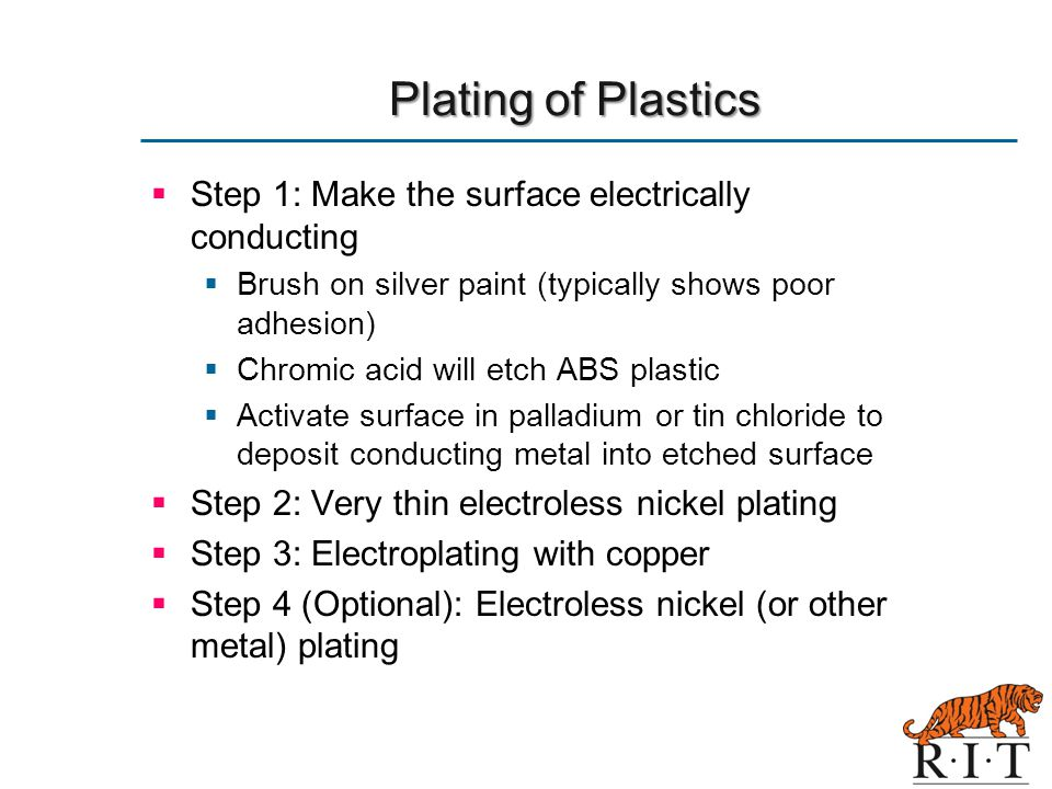 Plating of Plastics Step 1: Make the surface electrically conducting