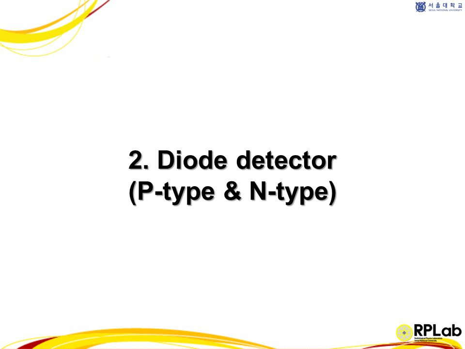 2. Diode detector (P-type & N-type)