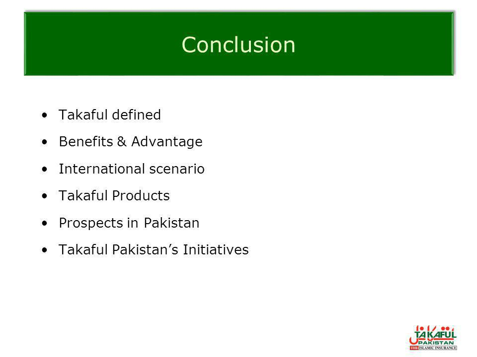 Conclusion Takaful defined Benefits & Advantage International scenario