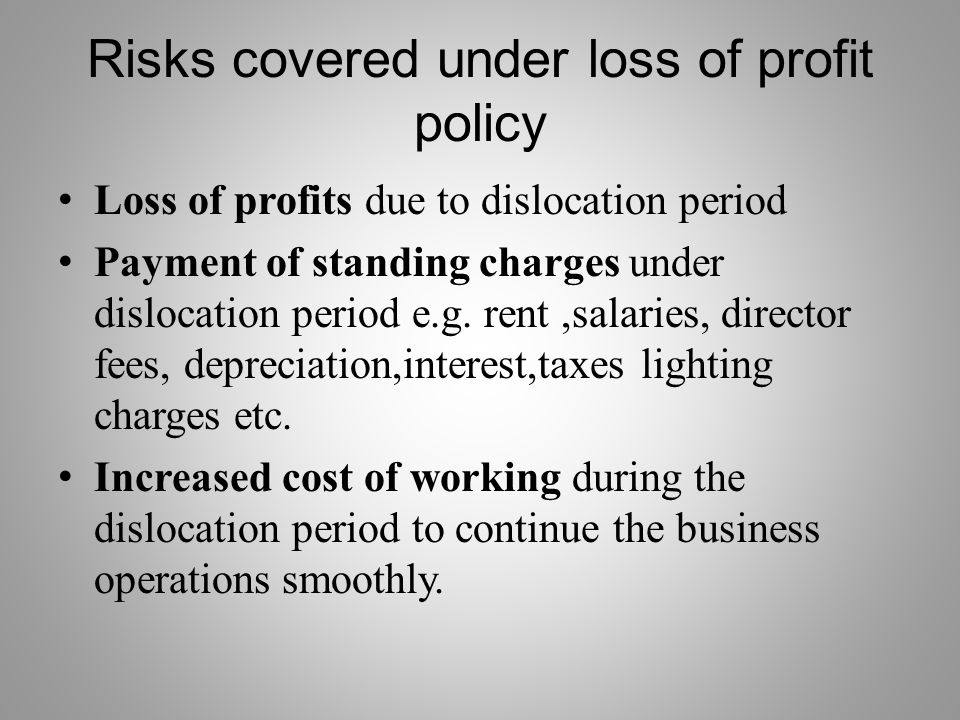 Risks covered under loss of profit policy