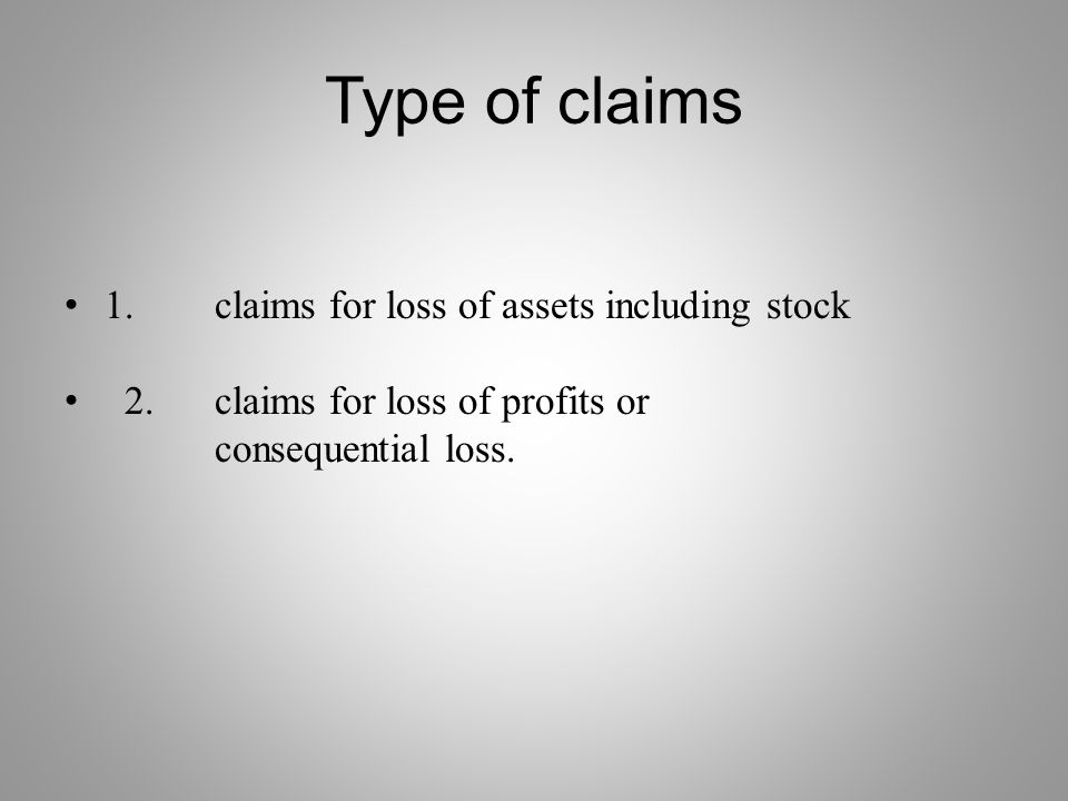 Type of claims 1. claims for loss of assets including stock
