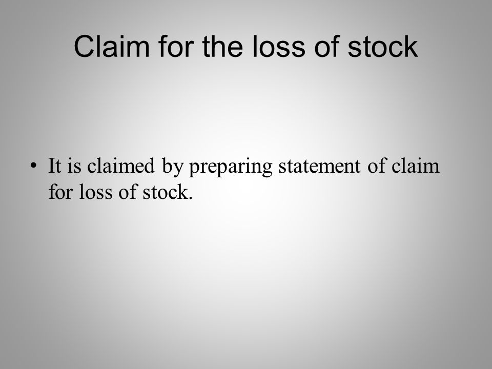 Claim for the loss of stock