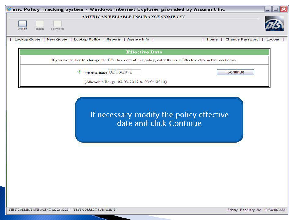 If necessary modify the policy effective date and click Continue