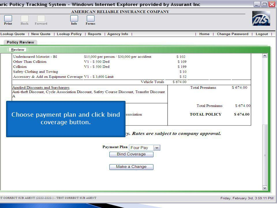 Choose payment plan and click bind coverage button.
