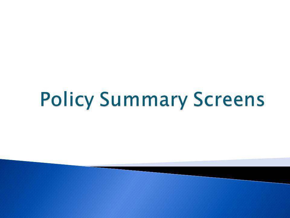 Policy Summary Screens