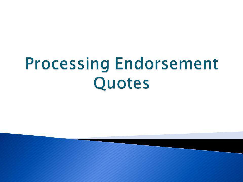 Processing Endorsement Quotes