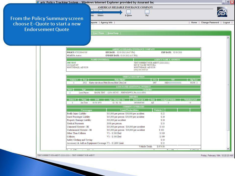 From the Policy Summary screen choose E-Quote to start a new Endorsement Quote