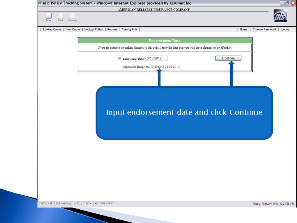 Input endorsement date and click Continue