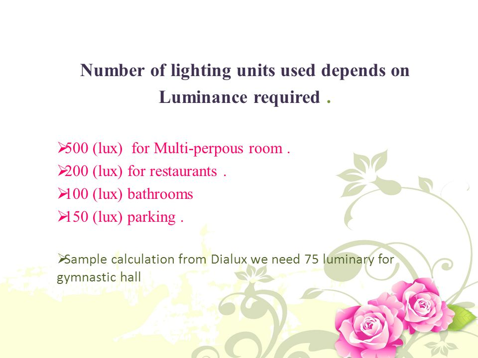 Number of lighting units used depends on