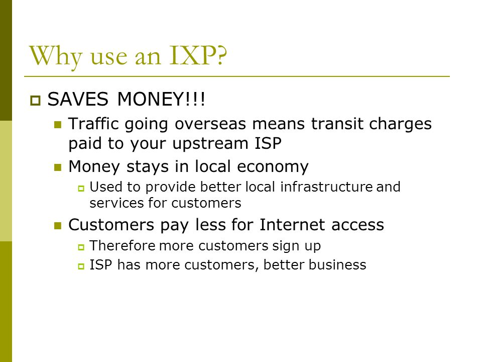 Why use an IXP SAVES MONEY!!!