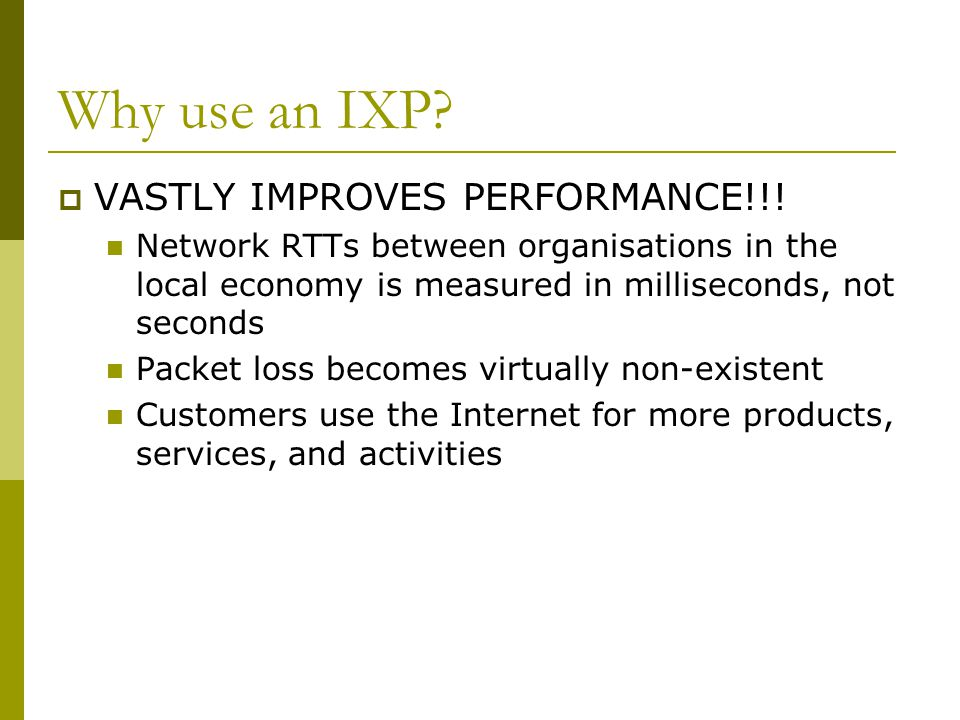 Why use an IXP VASTLY IMPROVES PERFORMANCE!!!