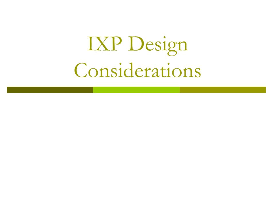 IXP Design Considerations