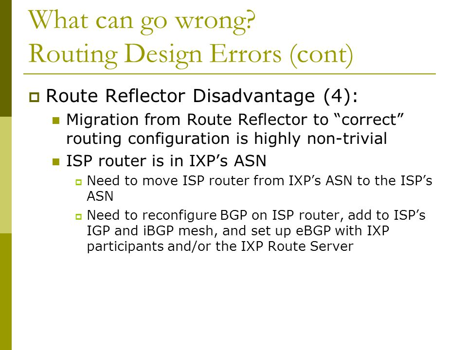 What can go wrong Routing Design Errors (cont)