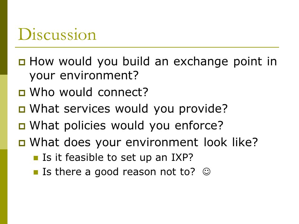 Discussion How would you build an exchange point in your environment