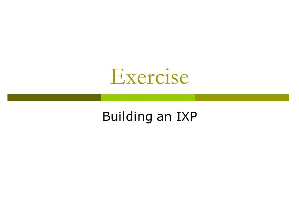 Exercise Building an IXP