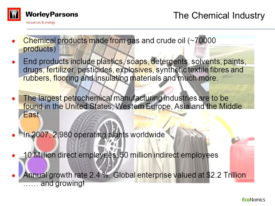 The Chemical Industry Chemical products made from gas and crude oil (~70000 products)