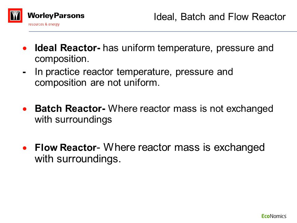Ideal, Batch and Flow Reactor