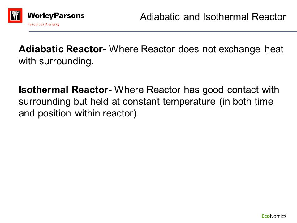 Adiabatic and Isothermal Reactor