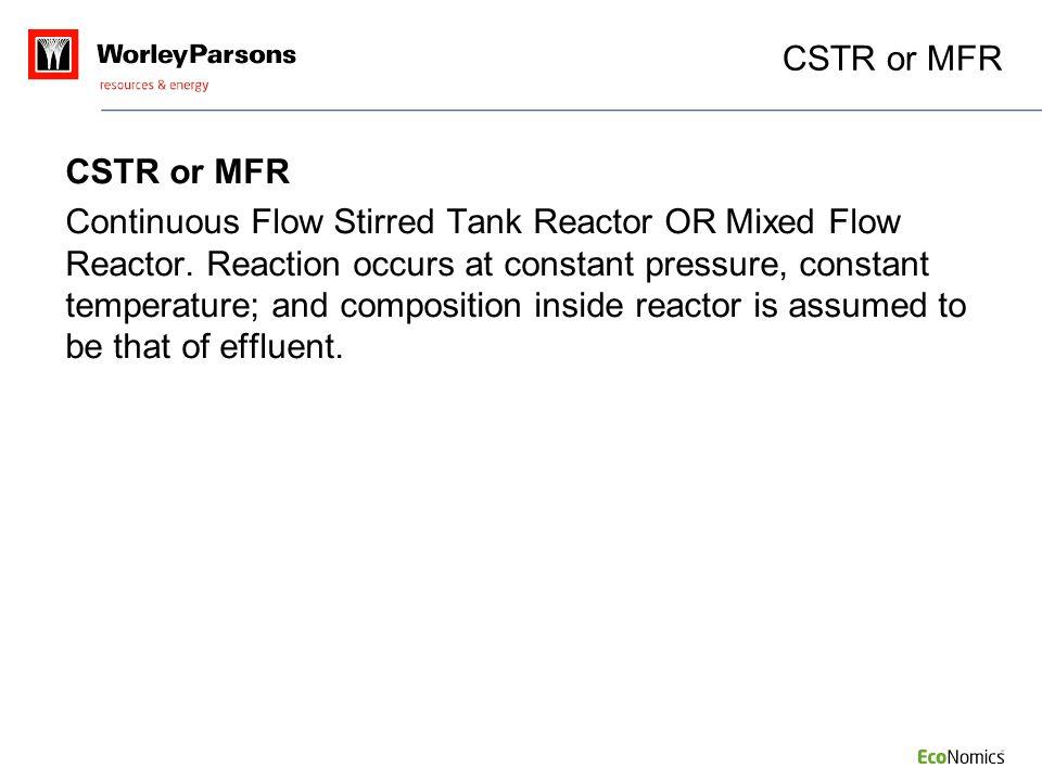 CSTR or MFR