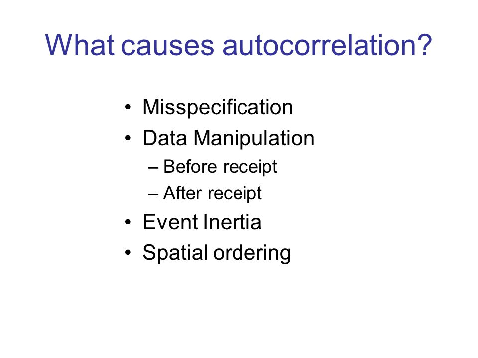 What causes autocorrelation