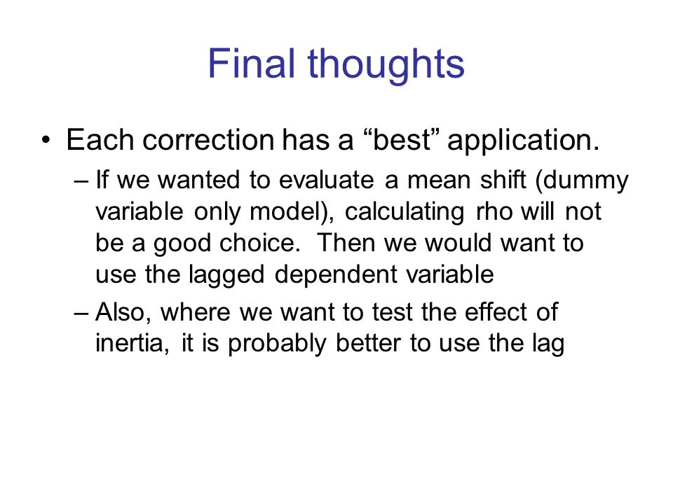 Final thoughts Each correction has a best application.