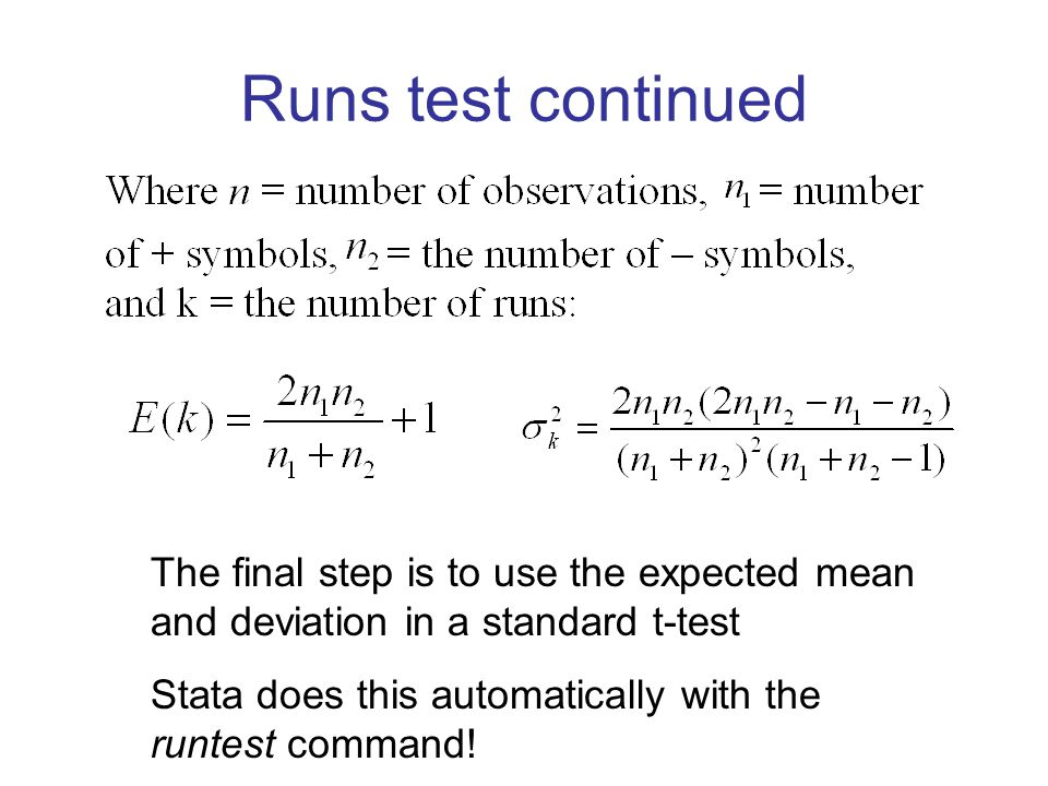 Runs test continued The final step is to use the expected mean and deviation in a standard t-test.