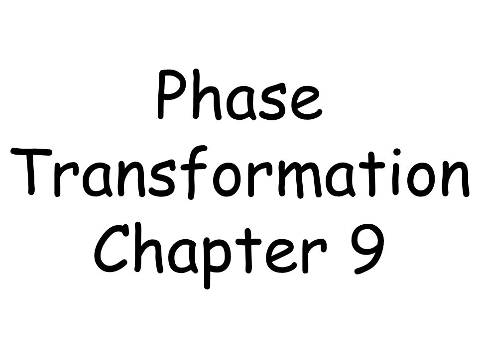 Phase Transformation Chapter 9