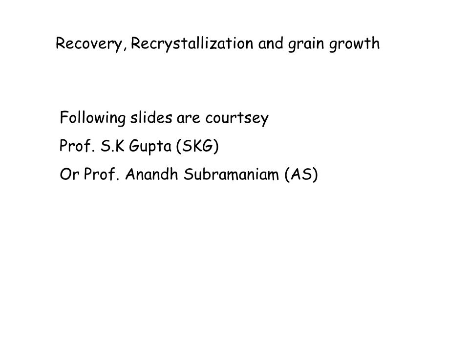 Recovery, Recrystallization and grain growth