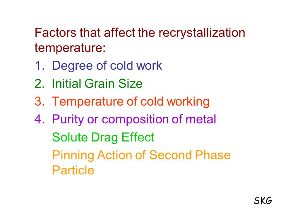 Factors that affect the recrystallization temperature: