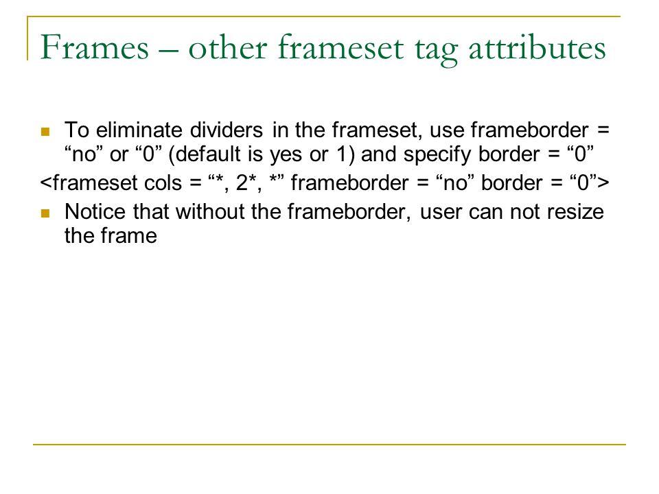 Frames – other frameset tag attributes