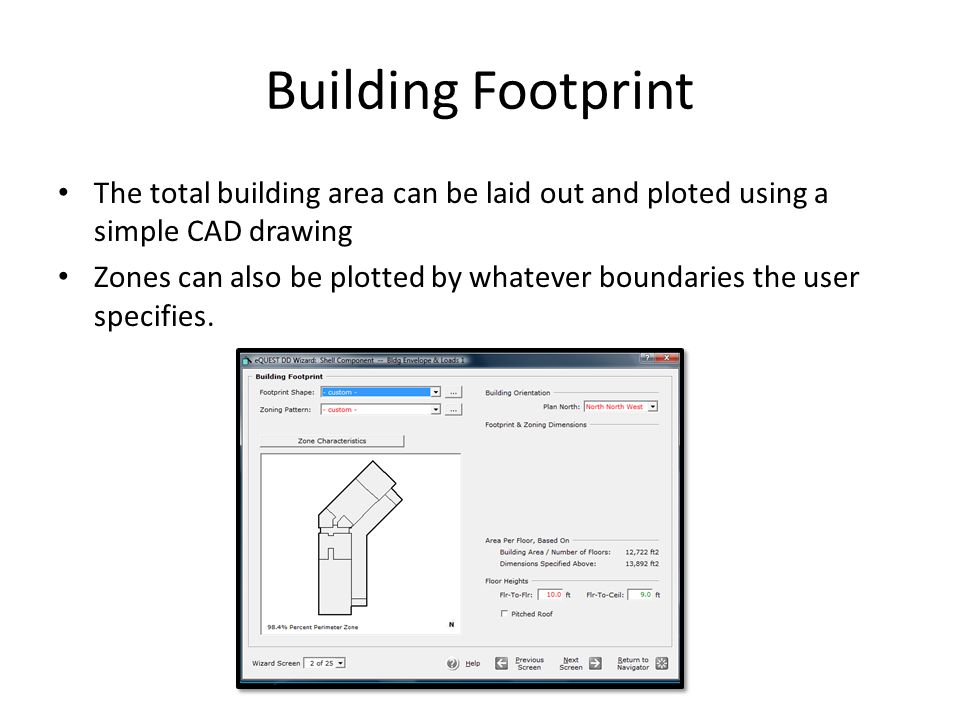 Building Footprint The total building area can be laid out and ploted using a simple CAD drawing.
