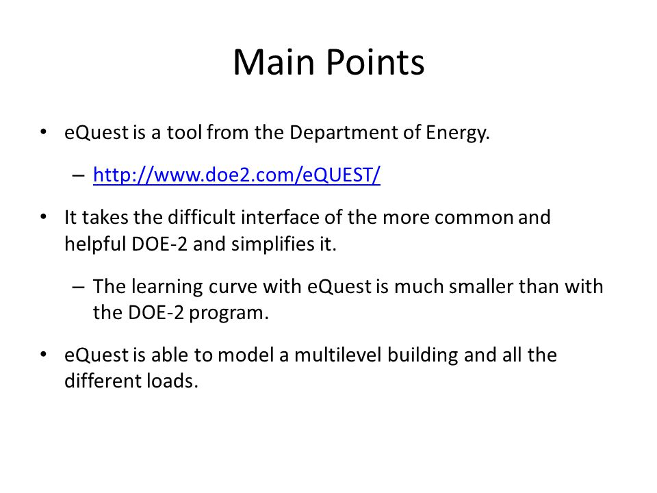 Main Points eQuest is a tool from the Department of Energy.